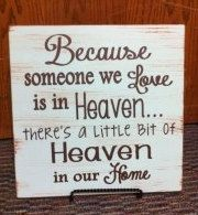 Because someone we Love is in Heaven Wood Sign. $25.00, via Etsy.