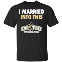 Calpoly Mustangs T shirts I Married Into This Hoodies Sweatshirts