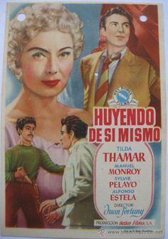 Huyendo de si mismo (1953) dirigida por Juan Fortuny e interpretada por Tilda Thamar y Manuel Monroy. Película española.