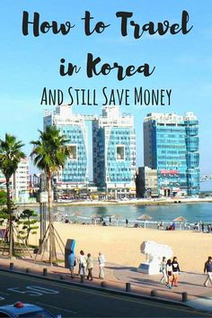 How to Travel in Korea and Still Save Money