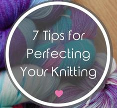 7 Tips for Perfecting Your Knitting — Blissfully Crafted Knitting Help, Vogue Knitting, Easy Knitting, Knitting For Beginners, Loom Knitting, Knitting Stitches, Knitting Needles, Knitting Designs, Knitting Projects
