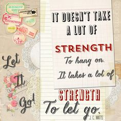 It doesn't take a lot of strength to hang on. It takes a lot of strength to let go. ~ J. C. Watts Quote on threelittlekittens.com/blog