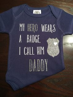 Police Father Hero Baby Body Suit / Onesie by TenSeven17 on Etsy