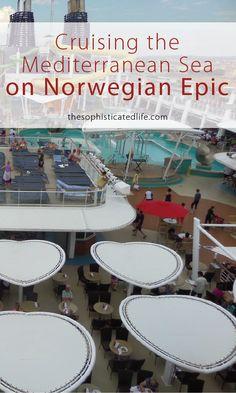 Cruising the Mediterranean Sea on Norwegian Epic! My Review!