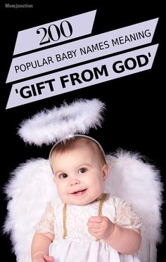 MomJunction has put together a list of 200 most popular baby names that mean gift from God. Scroll down and pick one for your cute little one!