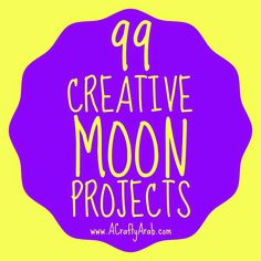 A Crafty Arab: 99 Creative Moon Projects