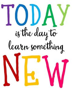 today is the day to learn something new poster