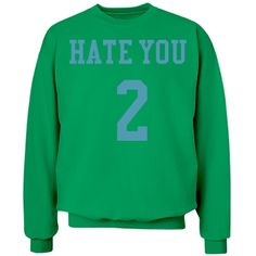 Hate you 2 | Kelly green and blue hate you 2 sweatshirt