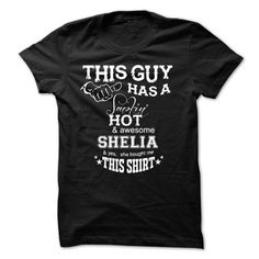 This Guy Has A Smoking Hot And Awesome SHELLEY She Boug - #sister gift #fathers gift. TRY => https://www.sunfrog.com/Names/This-Guy-Has-A-Smoking-Hot-And-Awesome-SHELIA-She-Bought-Me-This-Shirt.html?68278