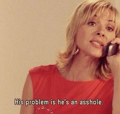 """Samantha jones might be my spirit animal. The oracle speaks great wisdom The 21 Best Things Samantha Jones Ever Said On """"Sex And The City"""" City Quotes, Mood Quotes, Best Quotes, Funny Quotes, Citations Film, Difficult People, True Stories, Inspirational Quotes, Good Things"""