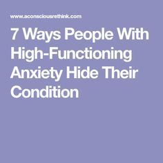 7 Ways People With High-Functioning Anxiety Hide Their Condition