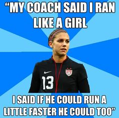 I love Mia Hamm easily the greatest women's soccer player then a close second is hope solo