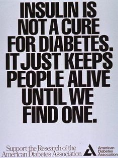 Insulin is not a cure for diabetes it just keeps people alive until we find one. #diabetestype1 #DiabetesCureThoughts #DiabetesSymptoms #DiabetesCureHealthy