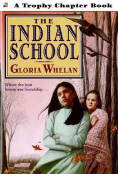 The Indian School (Trophy Chapter Book) Gloria Whelan 0064420566 9780064420563 When shy, Lucy comes to live with her aunt and uncle at their mission school, shes surprised at the number of harsh rules and restrictions imposed on the child Book Nerd, Book Club Books, The Book, I Love Books, My Books, Library Books, Louise Erdrich, National Book Award, Chapter Books