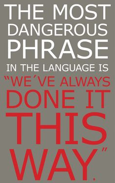 The most dangerous phrase in business - A culture of continuous improvement is crucial