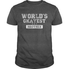 World's Okayest Brother T-Shirts, Hoodies, Sweaters