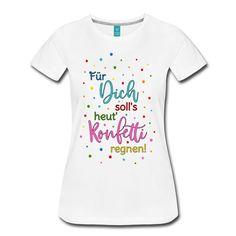 Für Dich soll's heut' Konfetti regnen! Das perfekte Design für Fasching, zum Geburtstag, als Outfit für die nächste Party oder einfach nur so... um das Leben ein bisschen bunter zu machen.