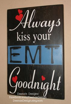 Always Kiss Your EMT Goodnight Paramedic  Wall Art by DeenasDesign, $41.00