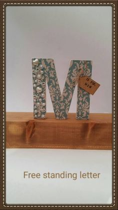 Check out this item in my Etsy shop https://www.etsy.com/uk/listing/266541381/free-standing-mdf-m-is-for-mum-letter