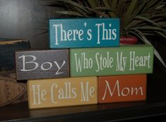 There's This BOY Who Stole My Heart He Calls Me MOM Wood Sign Blocks Primitive Country Rustic. $30.95, via Etsy.