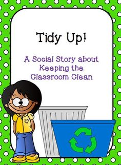 Social Story: Keeping the Classroom Clean