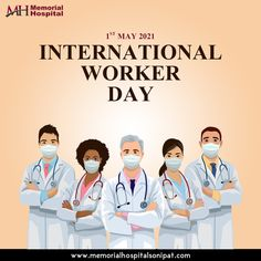 Your Hard Work and your Dedication have helped to Build the Nation; May you have a great time Ahead. International Workers Day, Memorial Hospital, Hard Work, Memories, Memoirs, Souvenirs, Remember This