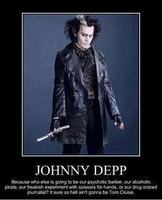 johnny depp everybody! I love that it says it won't be Tom cruise lol