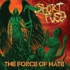 *Артист: Short Fuse *Альбом: The Force Of Hate *Год: 2014 *Стиль: Melodic Death Metal *Страна: USA *Формат: mp3@192kbps *Размер: 73,2MB