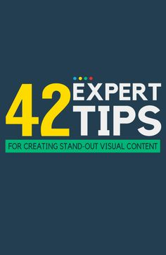 42 visual content tips and advice you need to create eye catching visuals for content marketing and social media marketing