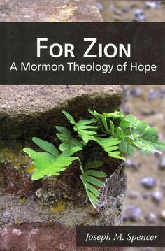 For Zion: A Mormon Theology of Hope