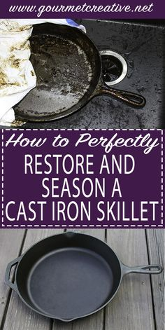 Cast Iron: How to Perfectly Clean, Restore and Season an Old Skillet, Pan, Pot or Dutch Oven (OCD Method) - Gourmet Creative Season Cast Iron Skillet, Cast Iron Skillet Cooking, Iron Skillet Recipes, Cast Iron Recipes, Skillet Pan, Oven Recipes, Camping Recipes, Camping Meals, Cast Iron Care