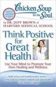 Chicken soup fur the soul: Think positive for great health  #libro #salud