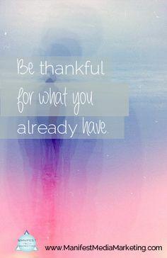 How being thankful can make you more successful. #BizTip   www.ManifestMediaMarketing.com