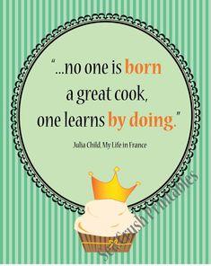 nadie nace siendo un buen cocinero, uno aprende haciendo