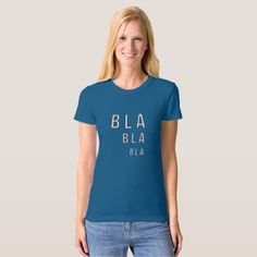 Bla Bla Bla T-Shirt - cool gift idea unique present special diy