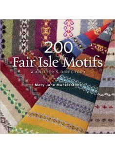 200 Fair Isle Motifs A Knitters Directory | InterweaveStore.com