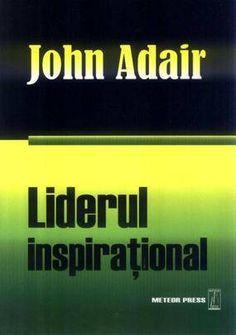 Liderul inspirational - John Adair