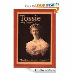 Tossie by Meg Fargher. $3.66. Publisher: Budmarsh (June 9, 2011). Author: Meg Fargher. 157 pages