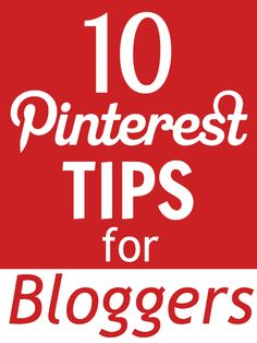10 Pinterest Tips for Bloggers