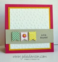 Banner Blast: Live Happy Card - Julies Stamping Spot -- Stampin Up! Project Ideas Posted Daily