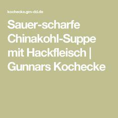 Sauer-scharfe Chinakohl-Suppe mit Hackfleisch | Gunnars Kochecke