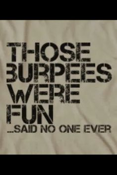 Those burpees were fun. Burpees are the devil! Workout Memes, Gym Memes, Gym Humor, Crossfit Quotes, Crossfit Humor, Workout Shirts, Fitness Motivation, Fitness Memes, Funny Fitness