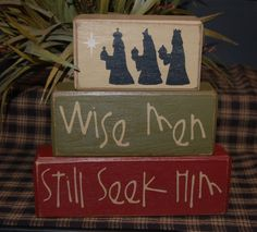 Wise Men Still Seek Him Bethlehem  Wood Sign Shelf Blocks Holiday Seasonal Christmas Home Decor