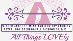 Winner Announcement and Mystery Fashion Reveal Box Opening-Fall Fashion 10/1/017