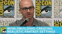 Worldbuilding: Creating Realistic Fantasy Settings Full Panel   San Dieg...