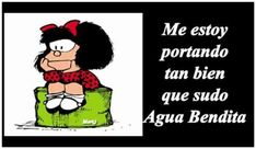 Spanish Humor, Spanish Quotes, Fly Quotes, Qoutes, Mafalda Quotes, Quotes En Espanol, Angels Beauty, Beautiful Mind, Just Smile