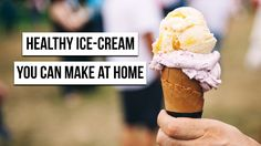 5 Healthy Ice-Creams You Can Make at Home This Summer