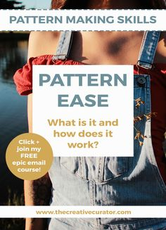 What Is Pattern Ease And How Is It Used? Click to join my Pattern Making Basics course- The Creative Curator