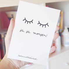 Ja ja morgen! Wer kennt es nicht. postcards, eyes, lashes @beautelly