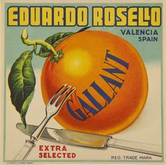 (entre 1950 y 1975 Retro Ads, Vintage Advertisements, Vegetable Crates, Valencia Spain, Vintage Labels, Poster On, Fruit, Product Labels, Madison Avenue